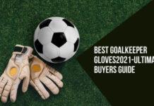 Best Goalkeeper Gloves