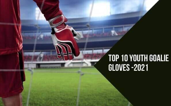 Best Goalkeeper Gloves for Youth